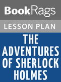 The Adventures of Sherlock Holmes Lesson Plans