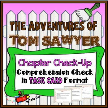 The Adventures of Tom Sawyer Chapter Check-Up Cards