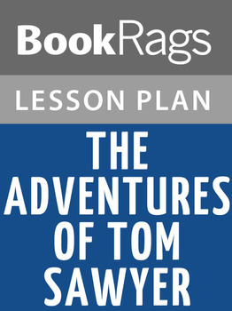The Adventures of Tom Sawyer Lesson Plan