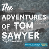 The Adventures of Tom Sawyer Unit Pack! Pre-reading through Exam!