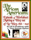 The African Americans Many Rivers to Cross Episode 4 Worksheet: 1896-1940