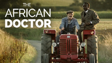 The African Doctor/Bienvenue à Marly-Gomont : film guide (