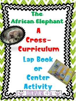 The African Elephant Cross-Curriculum Lap book or Center Activity