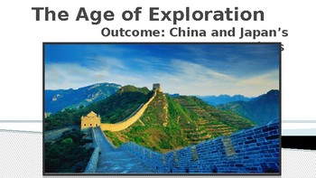 The Age of Exploration China and Japan's Reactions Lecture PowerPoint