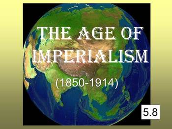 The Age of Imperialism in Asia Powerpoint & Notes (5.8)
