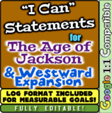 "Age of Jackson and Westward Expansion ""I Can"" Statements & Learning Goals!"