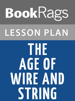 The Age of Wire and String Lesson Plans