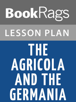 The Agricola; and the Germania; Lesson Plans