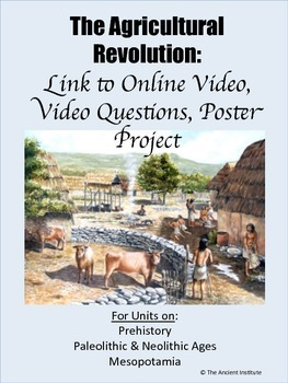 The Neolithic Agricultural Revolution: Online Video, Questions, & Project