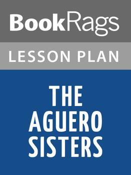 The Aguero Sisters Lesson Plans