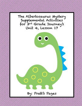 The Albertosaurus Mystery Supplemental for Journey's Unit 4 Lesson 17