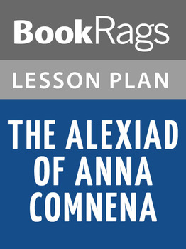 The Alexiad of Anna Comnena Lesson Plans