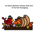 The Almost, Absolutely, Positively TRUE Story of the First Thanksgiving