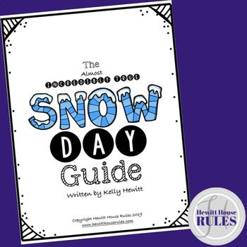 The Almost Incredibly True SNOW DAY Guide