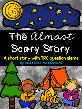 The Almost Scary Story: a short reading passage with TRC question stems