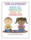 The Alphabet: Read It, Write It, Hear It, Learn It