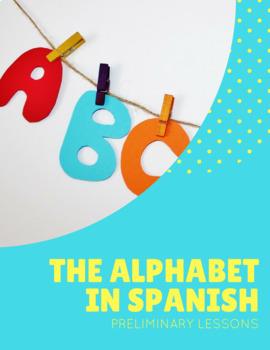 Spanish alphabet lesson plan teaching resources teachers pay teachers the alphabet in spanish mini lesson plan leccin preliminar fandeluxe Choice Image