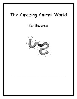 The Amazing Animal World Week 1: Earthworms First Grade Co