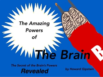 The Amazing Powers of the Brain