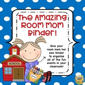 The Amazing Room Mom Binder - Help her stay organized for a GREAT YEAR!