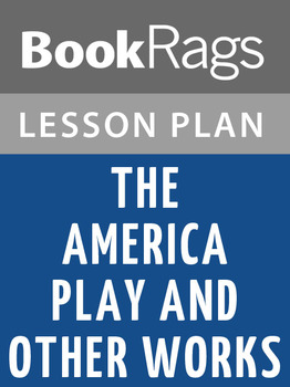 The America Play, and Other Works Lesson Plans