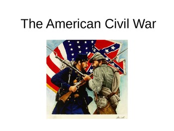The American Civil War - Beginning to End 7/8 Grade