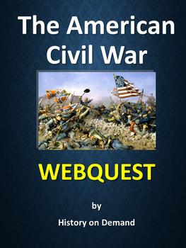 The American Civil War WebQuest