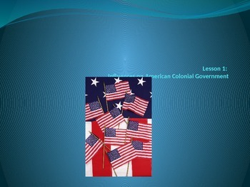 The American Colonies- Charcteristics and government