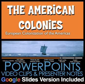 The American Colonies Powerpoint w/Presenter Notes, w/Video Clips + Assessment