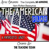 The American Flag:  A Non-Fiction Patriotic Unit