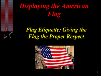 The American Flag - Flag Etiquette