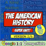 American History Super Unit Version 2/6: (1788-1850) | 5 Units Distance Learning