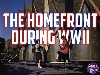 The American Homefront During World War II PowerPoint