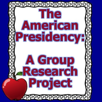 The American Presidency: A Group Research Project