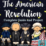The American Revolution Complete Unit and Project