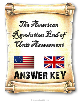 The American Revolution End of Unit Assessment