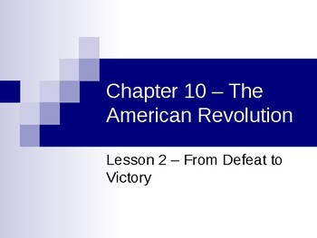 The American Revolution - From Defeat to Victory PowerPoint