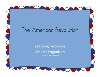 The American Revolution Graphic Organizers