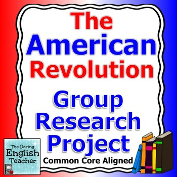 The American Revolution Group Research Project