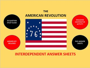 The American Revolution: Interdependent Answer Sheets Activity