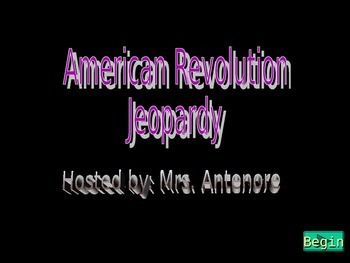 The American Revolution Jeopardy Review Game