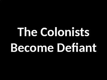 The American Revolution - The Colonies Become Defiant