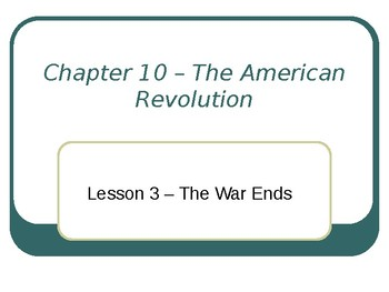 The American Revolution - The War Ends PowerPoint