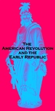 The American Revolution and the Early Republic