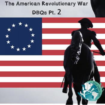 The American Revolutionary War DBQs Pt. 2