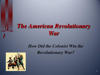 American Revolutionary War - How Did the Colonist Win The War?