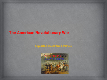 American Revolutionary War - Key Figures - Loyalists, Fence Sitters & Patriots