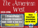 The American West 1858-1896 - UNIT