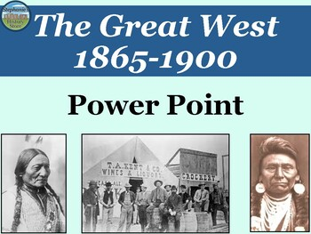 The American West 1865-1900 Power Point Overview