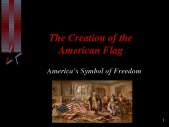 American Revolutionary War - Creation of the American Flag